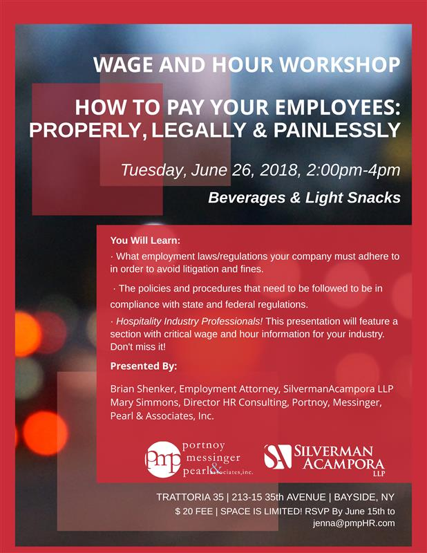 Wage and Hour Workshop - Presented by Portnoy, Messinger, Pearl & Associates, Inc. & Silverman Acampora LLP